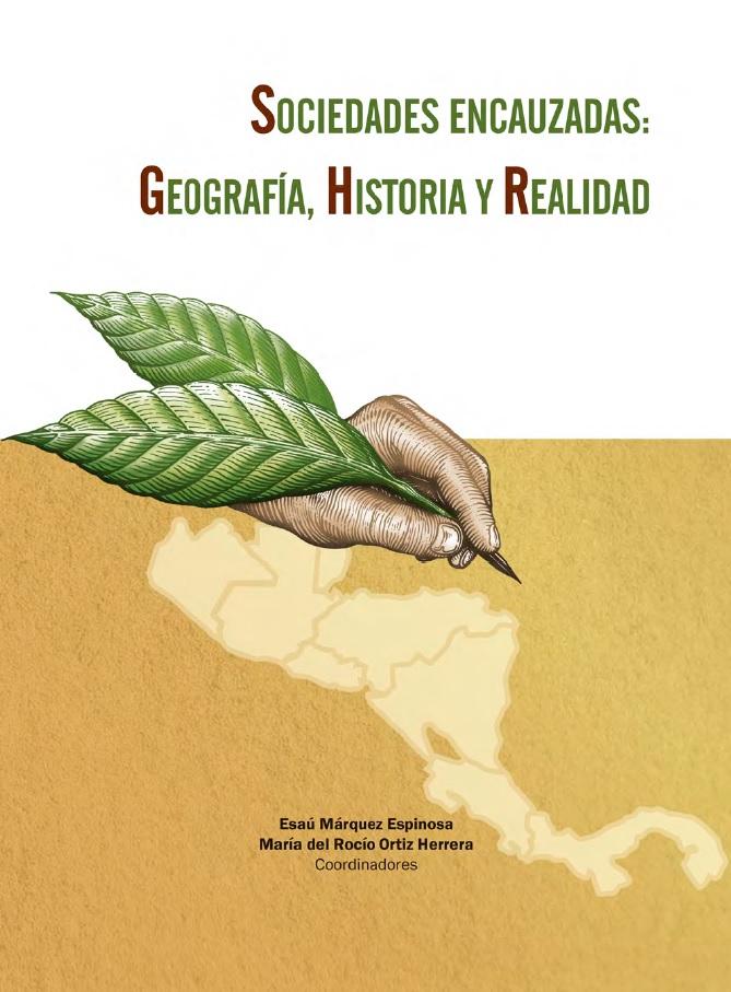 012. LIBRO, Sociedades encauzadas, historia de chiapas, historia de centroamerica, Esau Marquez, Rocio Ortiz