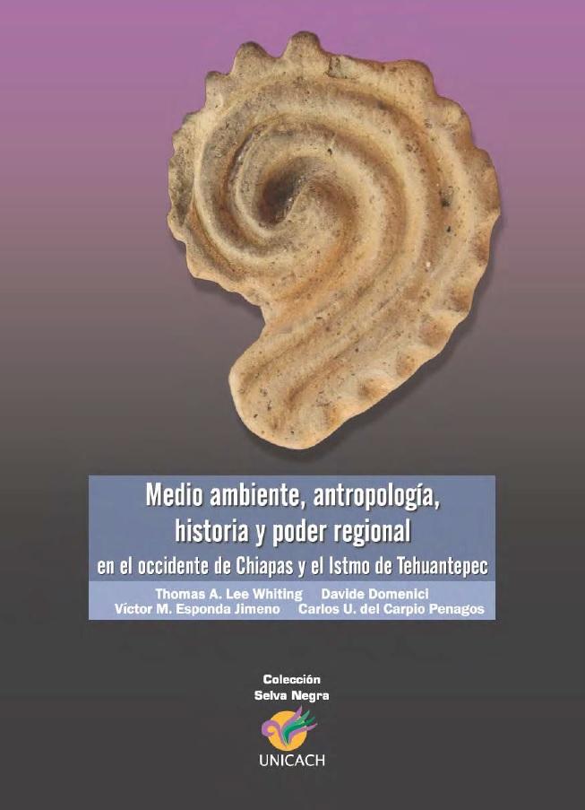 2. LIBRO, Medio ambiente, historia, antrpologia, Chiapas, Thomas Lee, Carlos Uriel del Carpio