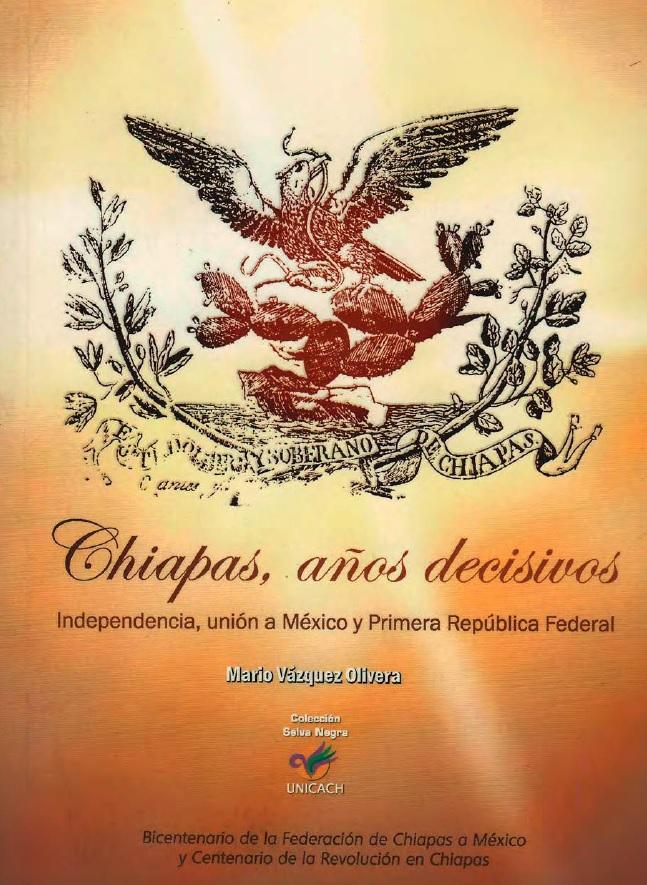3. Chiapas, Independencia, Federacion de Chiapas a Mexico, Mario Vazquez Olivera