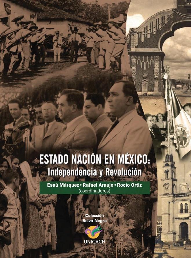 4. Nación, Independencia, Revolución, historia de Chiapas, Esau Marquez, Rafael Araujo, Rocio Ortiz