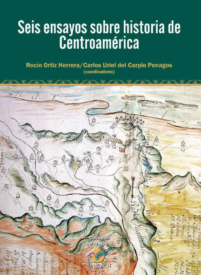 5. Ensayos sobre historia de Centroamerica, historia de Chiapas, Rocio Ortiz, Carlos Uriel del Carpio